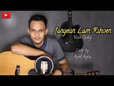 Jangeun Lam Rihoen - Ucin Spiky (Cover) By Ayed Aqela