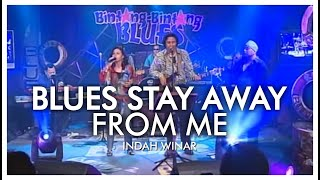 Blues Stay Away From Me - Indah Winar.