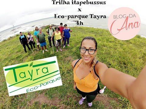 Trilha Itapebussus x Eco-Parque Tayra