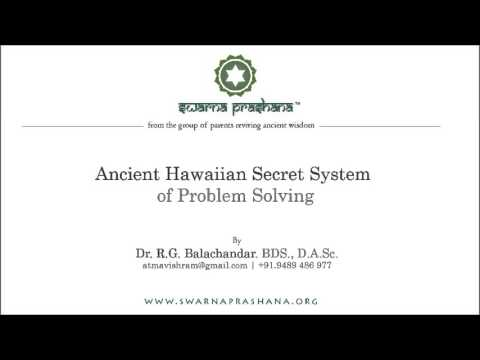 Talk on Ancient Hawaiian Secret System of Problem Solving Also known as Ho'oponopono