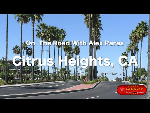 On The Road With Alex Paras | Citrus Heights, CA