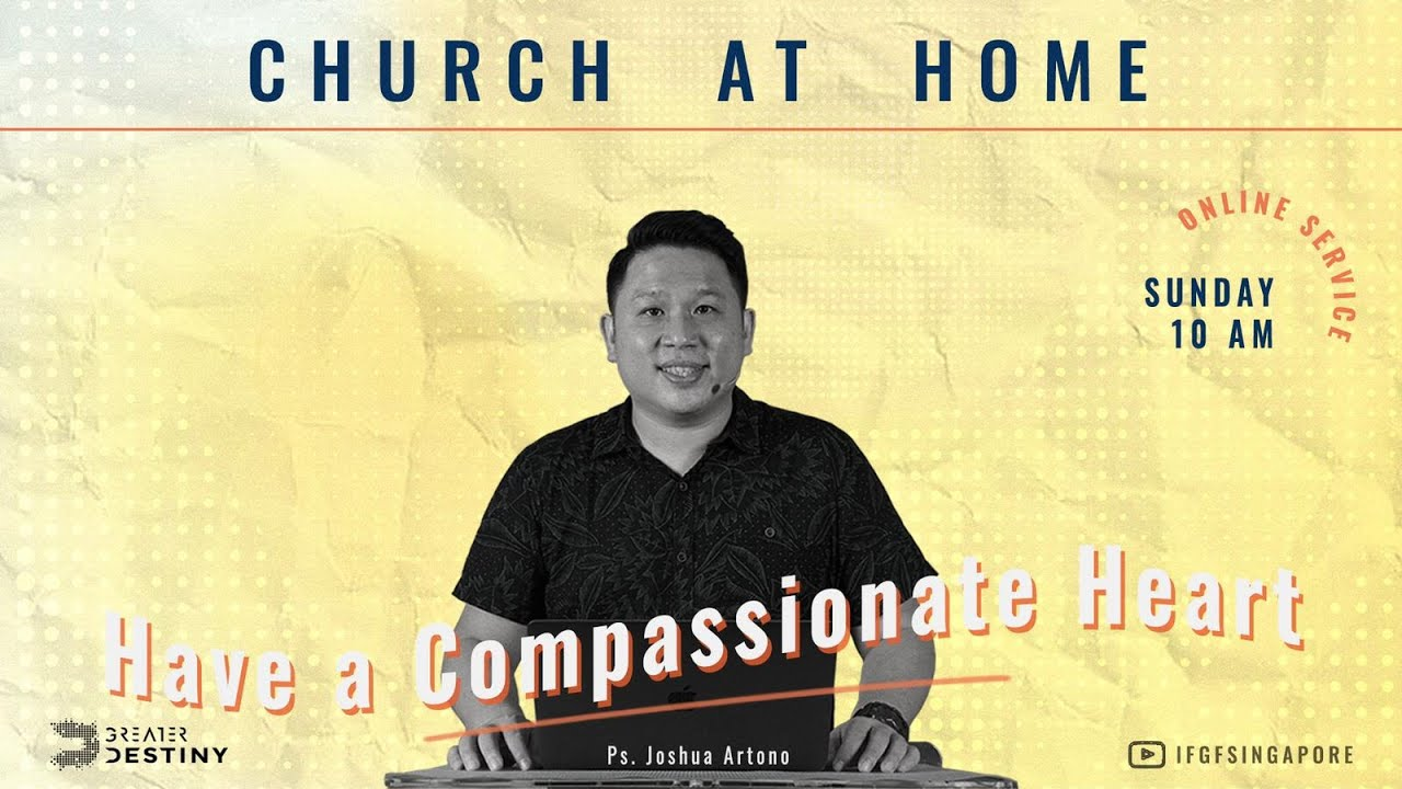 Ps Joshua Artono - Have A Compassionate Heart
