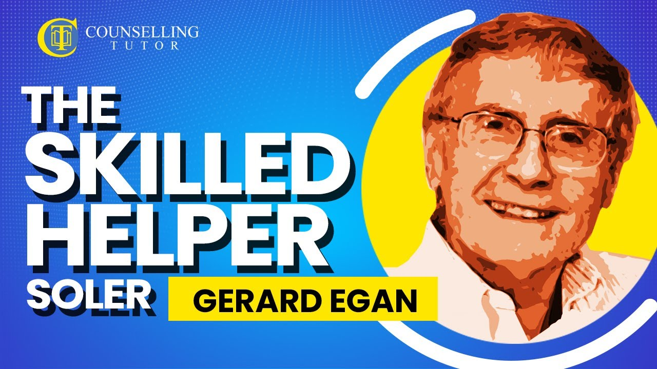 Gerard egan skilled helper model