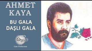 Bu Gala Daşlı Gala (Ahmet Kaya)