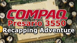 Recapping Adventure: Compaq Presario 3550