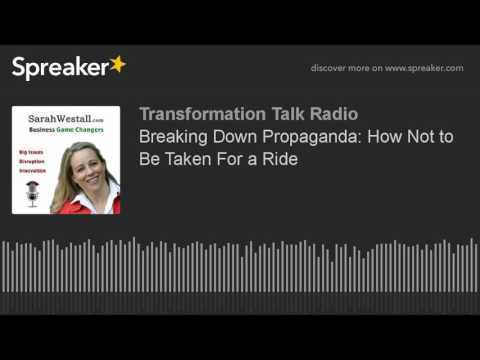 Breaking Down Propaganda: How Not to Be Taken For a Ride
