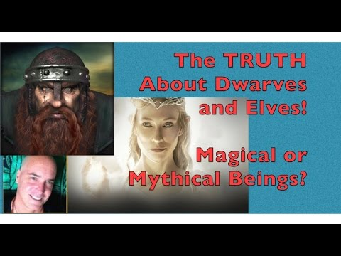 Dwarves and Elves - Magical Beings or Mythical Entities? Can we communicate with them?