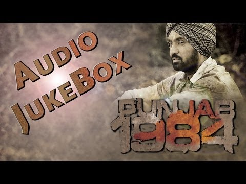 Punjab 1984  ALL FULL   Jukebox  Diljit Dosanjh
