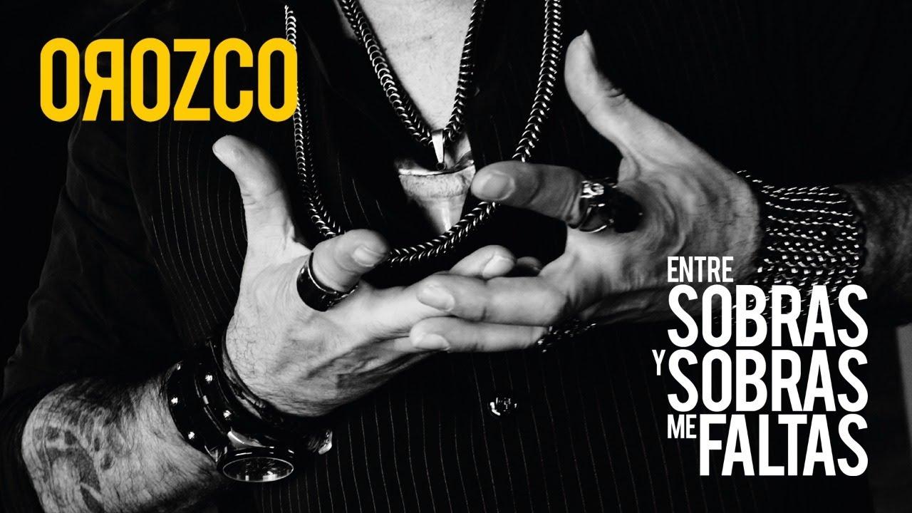 Download OROZCO - Entre Sobras Y Sobras Me Faltas (YouTube Red Carpet)