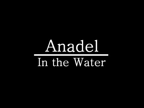 Anadel - In the Water w/lyrics