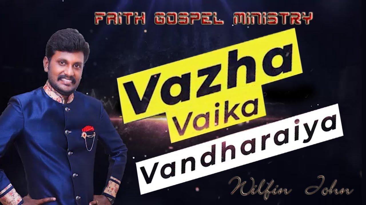 Vazha Vaikka Vandharaiya
