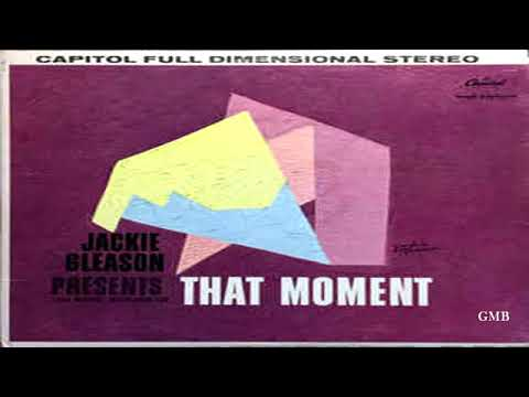 Jackie Gleason Present - Lush Musicl Interludes For That  Moments GMB