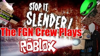 The FGN Crew Plays: ROBLOX - Stop it Slender Came in like a wrecking ball (PC)