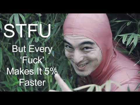 STFU, But Every 'Fuck' Makes It 5% Faster