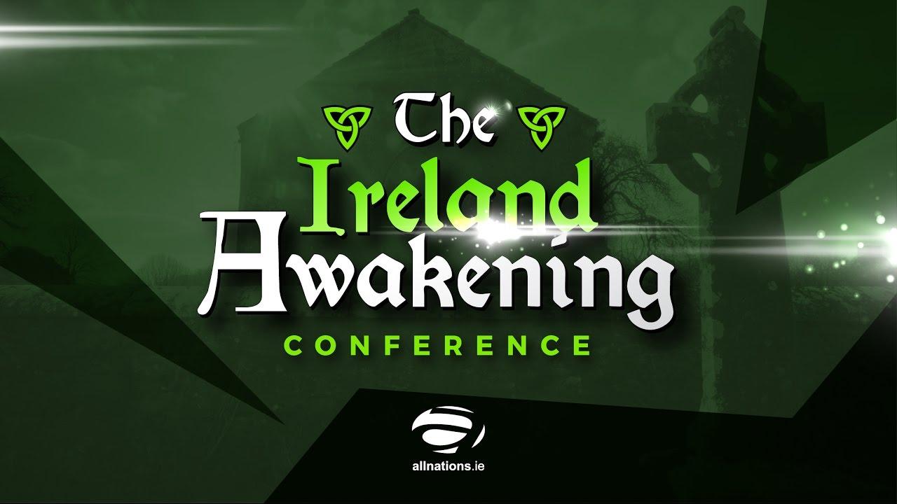 The Awakening Ireland Conference 2017 - Pastor Rusty Martin - Fri Night - All Nations Church Dublin