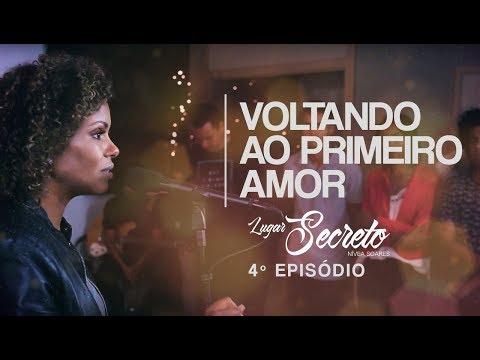 Nivea Soares - Voltando Ao Primeiro Amor | Lugar Secreto