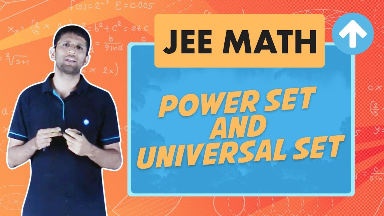Power Set and Universal Set   Jee Maths   Sets, Relations and Functions   English