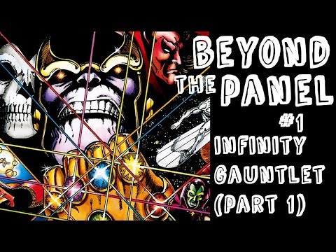 Beyond the Panel Podcast #1 - Infinity Gauntlet (Part 1)