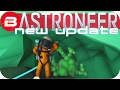 Astroneer Gameplay - NEW UPDATE: ASTRONIUM & CENTER OF THE PLANET Lets Play Astroneer Experimental