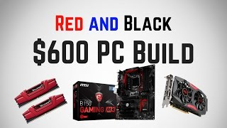 $600 Gaming PC Build - Red and Black Theme