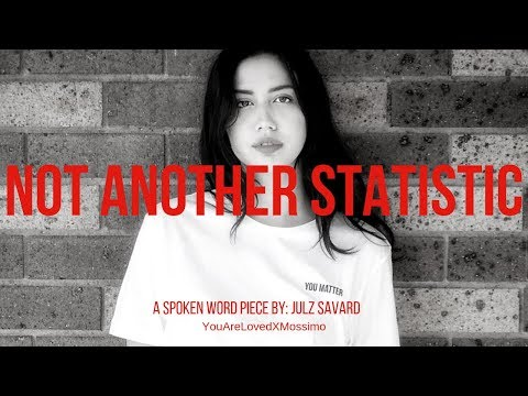 Not Another Statistic |  A Spoken Word Piece On Mental Health  | Julz Savard