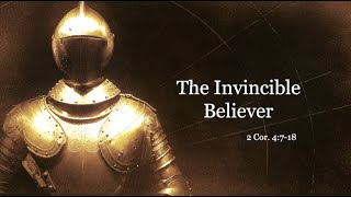 The Invincible Believer