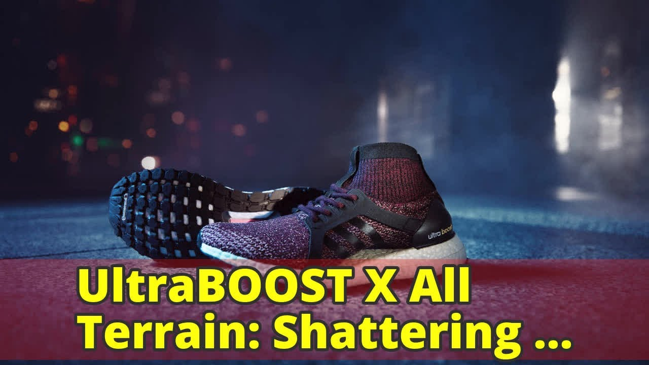 6f0ee84a2ce4a4 UltraBOOST X All Terrain  Shattering excuses to go hit the road ...