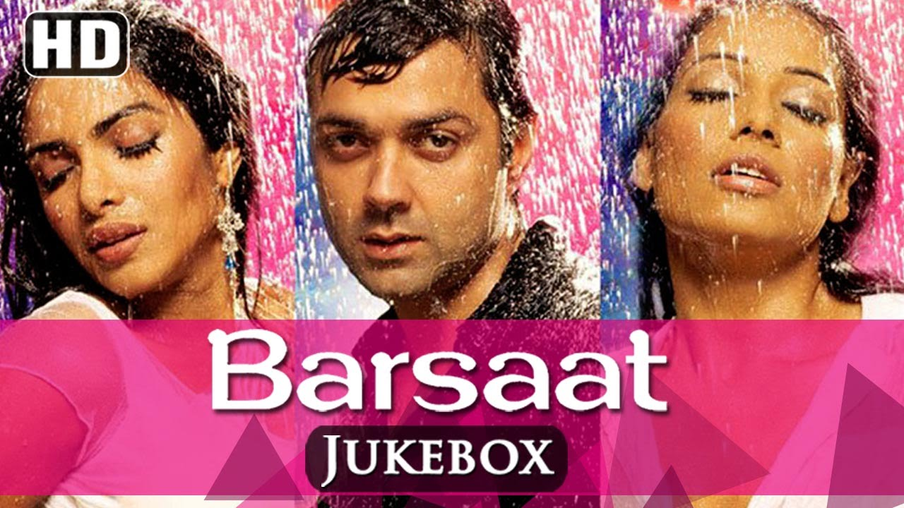 All songs of barsaat hd bobby deol priyanka chopra All hd song