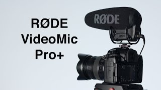 RODE VideoMic Pro+ Overview
