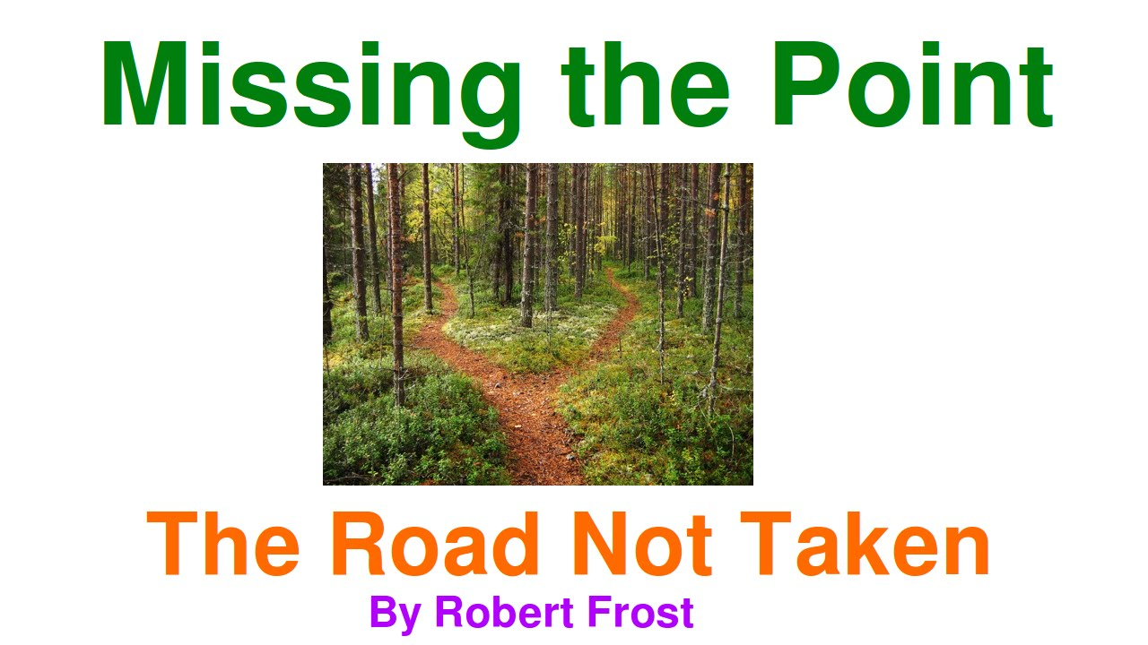 the road not taken by robert frost missing the point
