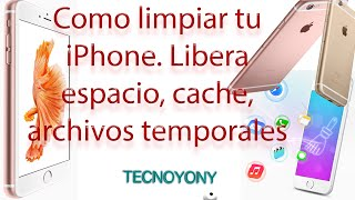 Como limpiar nuestro iPhone. Borrar Cache iPhone, archivos temporales
