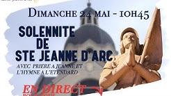 Messe du dimanche 24 Mai 10h45 - Fête de Ste Jeanne d'Arc - Paroisse Ste Jeanne d'Arc