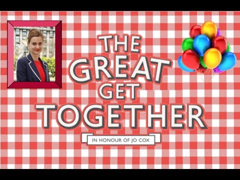 'The Great Get Together' - Jo Cox's Big Weekend