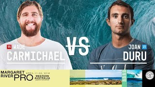 Wade Carmichael vs. Joan Duru - Round Two, Heat 12 - Margaret River Pro 2018