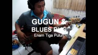 Gugun And The Blues Bug (GUGUN BLUES SHELTER) - ENAM TIGA PULUH bass cover