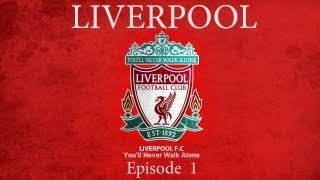 Football Manager 2013: Liverpool: Episode 1