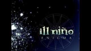Ill Nino  -  Pieces Of The Sun