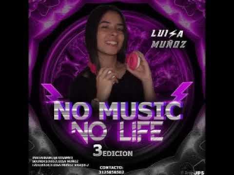 ⚡NO MUSIC NO LIFE 3 EDICION- Luisa Muñoz⚡
