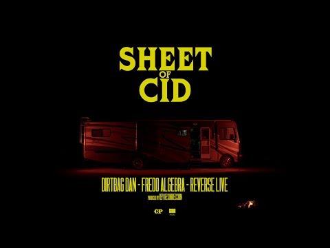Sheet of Cid - Dirtbag Dan, Fredo Algebra, and Reverse Live Produced by Rey Resurreccion