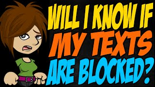 Will Know If My Texts Are Blocked