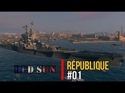 [FR] World Of Warships - République - Marine Nationale - 01