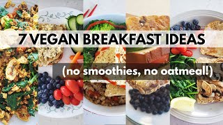 Week of Vegan Breakfasts! NO OATMEAL, NO SMOOTHIES ?(7 SAVOURY VEGAN BREAKFAST IDEAS)