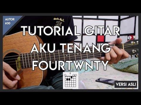 Tutorial Gitar (AKU TENANG - FOURTWNTY) VERSI ASLI LENGKAP FULL