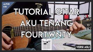 Gambar cover Tutorial Gitar (AKU TENANG - FOURTWNTY) VERSI ASLI LENGKAP FULL