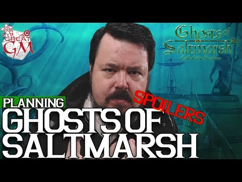 Planning for Ghosts of Saltmarsh D&D5e - GM Tips