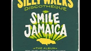 Silly Walks Discotheque - Smile Jamaica [Full Album]
