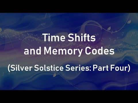 Time Shifts and Memory Codes (Silver Solstice Series: Part Four)