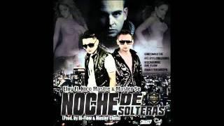 Noche de solteras-Eloy Ft Nico Mastre & Master Se