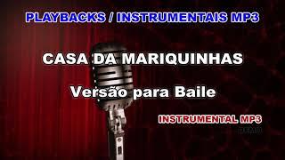 ♬ Playback / Instrumental Mp3 - CASA DA MARIQUINHAS - Versão para Baile