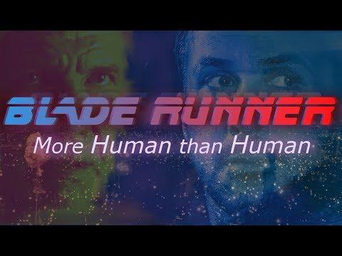 More Human than Human - A Blade Runner Analysis